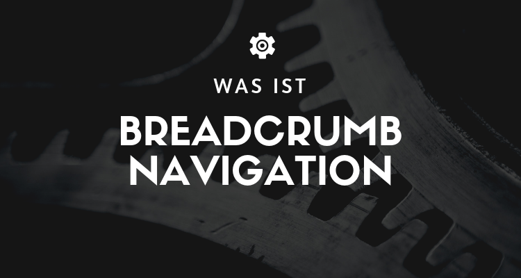 Was ist Breadcrumb Navigation
