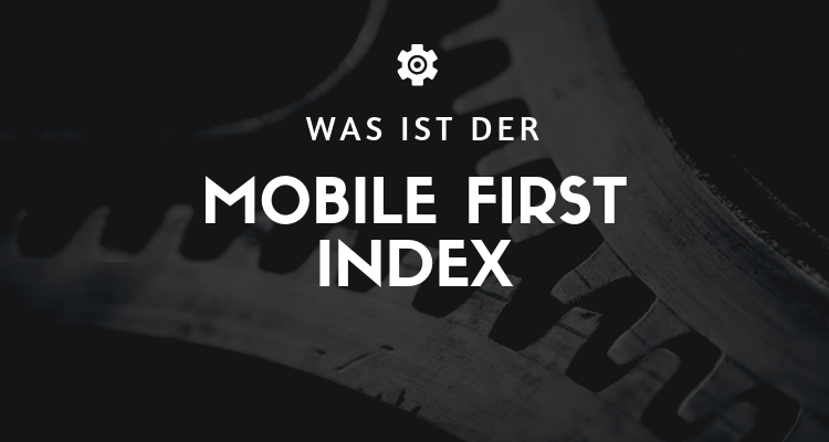 Was ist 30 2 - Mobile First Index