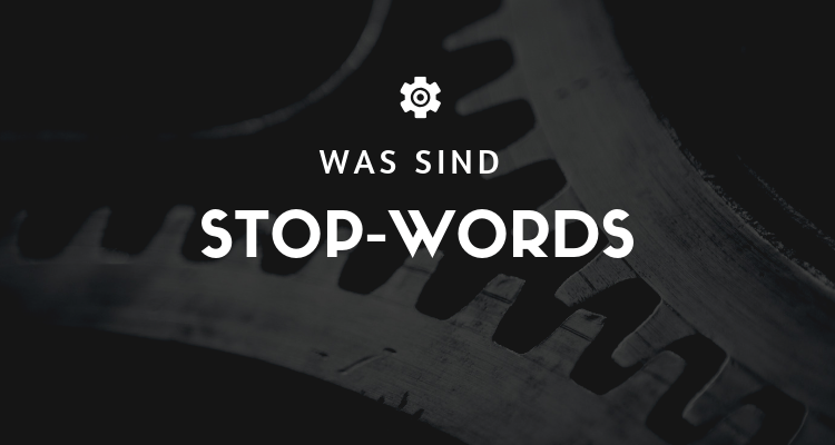 Was sind Stop-Words