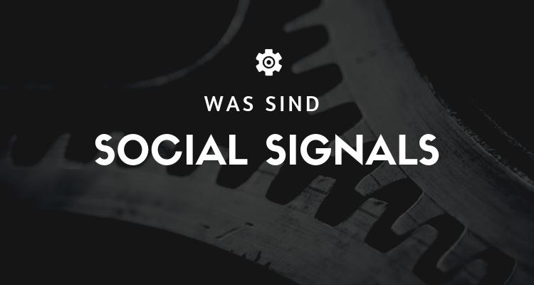 Was ist 36 - Was sind Social Signals?