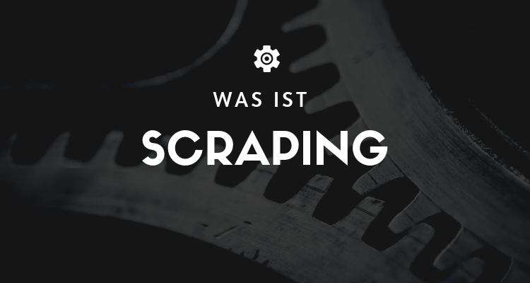 Was ist Scraping