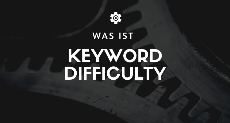 Was ist 4 1 - Keyword Difficulty