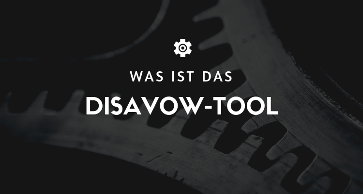 Was ist das Disavow-Tool