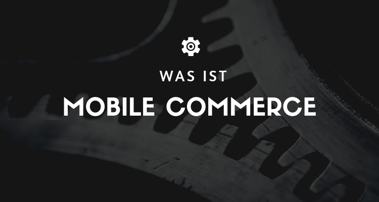 Was ist 43 - Mobile Commerce