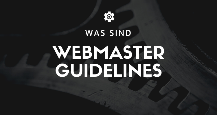 Was ist 6 - Webmaster Guidelines