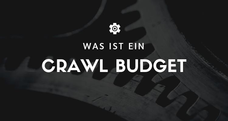 Was ist ein Crawl Budget
