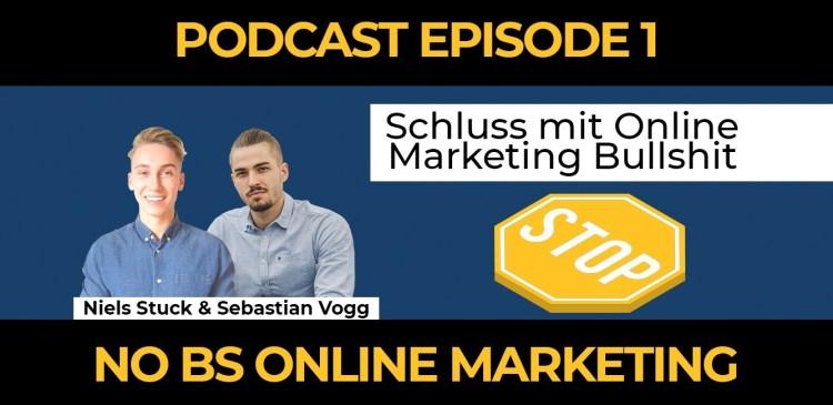 1 - Episode 1: Schluss mit Online Marketing Bullshit