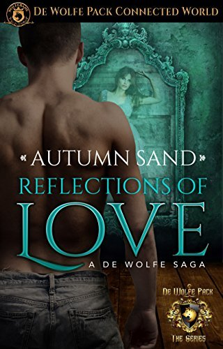Reflections of Love: De Wolfe Pack Connected World