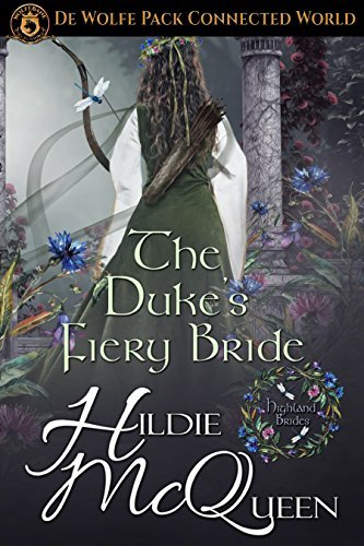 The Duke's Fiery Bride: De Wolfe Pack Connected World