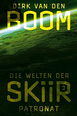 Gelesen: Dirk van den Boom –  Die Welten der Skiir 3: Patronat