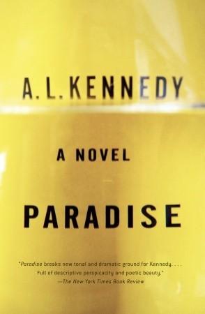 Gelesen: A.L. Kennedy – Paradise