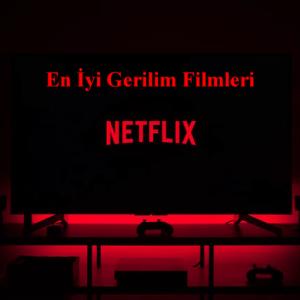 Netflix'deki en iyi gerilim filmleri