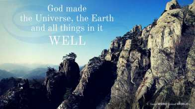 God made the universe, the earth, and all things in it well (Good WORD Spread WORLD, excerpt from Pastor Jeong Myeong Seok's sermons)