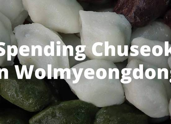 Spending Chuseok in Wolmyeongdong, South Korea, with Jung Myung Seok