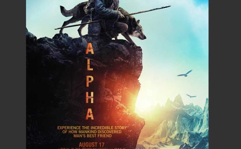 """""""Alpha"""" A Film About a Wolf & a Young man in an Epic Adventure…"""
