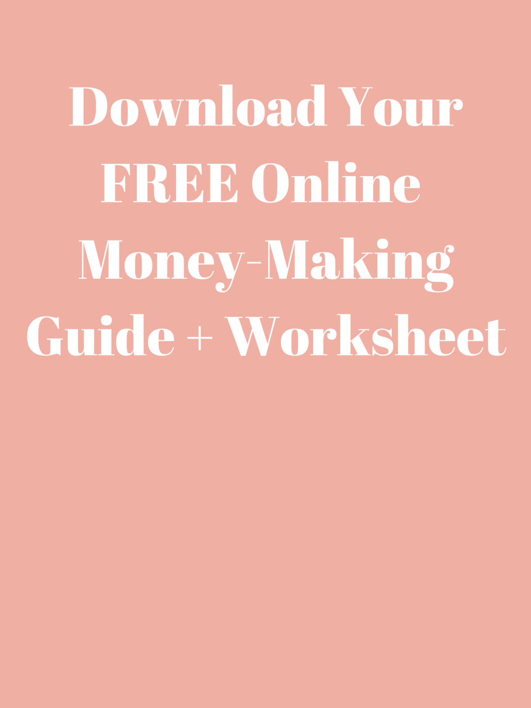 download your free online money making guide +worksheet
