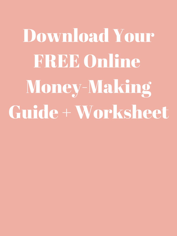 download your free online money making guide +worksheet