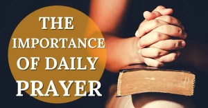 the importance of daily prayer