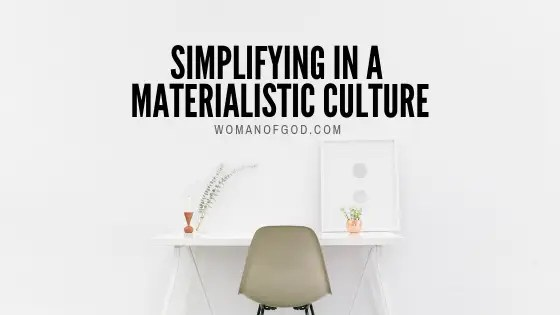 simplifying in a materialistic culture