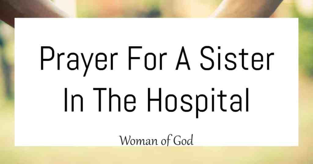 prayer for sister in hospital