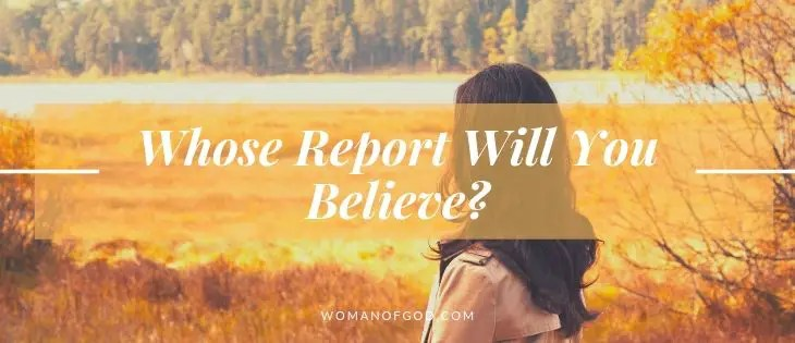 Whose Report Will You Believe -