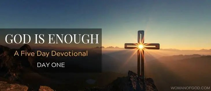 God is enough 5 day devotional day one
