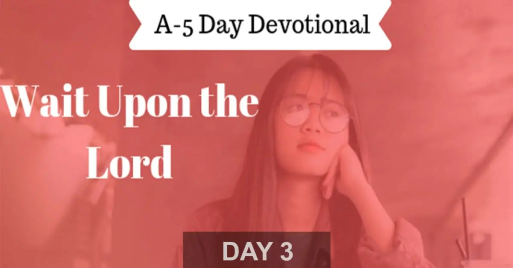wait upon the lord devotion day 3