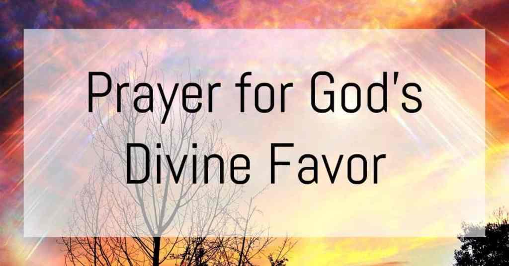 Prayer for God's Divine Favor