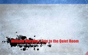 William Murphy's Trip to the Quiet Room