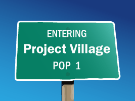 Entering Project Village, Population 1