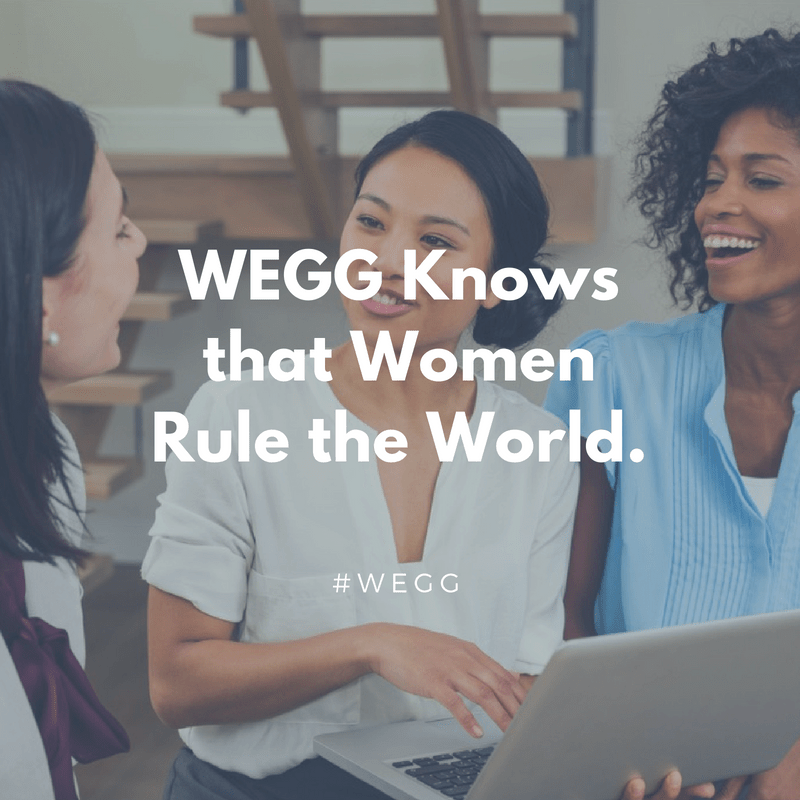 WEGG Knows that Women Rule the World