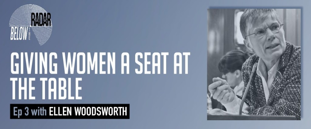 Giving Women a Seat at the Table: with Ellen Woodsworth