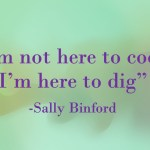 Sally Binford Quote