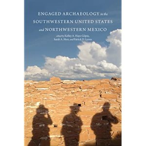 """Cover of the book """"Engaged Archaeology in the Southwestern U.S. and Northern Mexico."""" Image shows a blue sky oover a rocky landscape with three human shadows being cast over the landscape."""