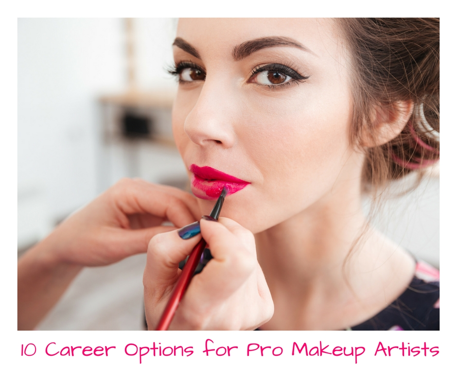 10 Career Options For Professional Makeup Artists Women In Gear