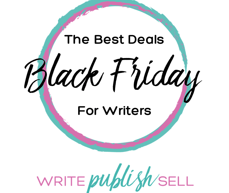 The Best Black Friday Deals for Writers {2020}