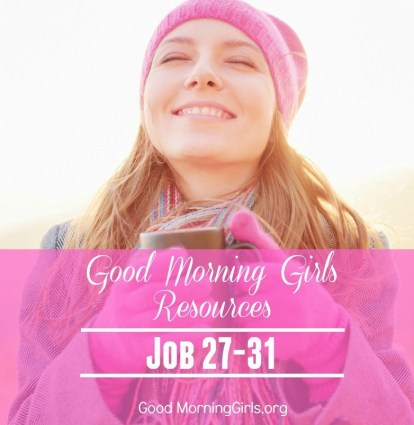 Good Morning Girls Resources for Job 27-31