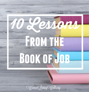 10 Lessons From the Book of Job {The Conclusion}