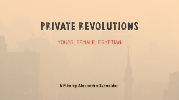 FILM REVIEW: Private Revolutions – Young, Female, Egyptian