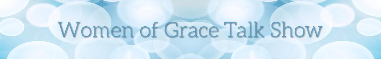 Women of Grace Talk Shows