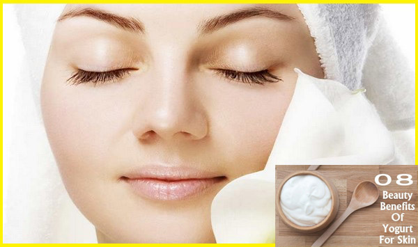 8 Benefits of Yogurt, Make Gorgeous Skin, yogurt for skin