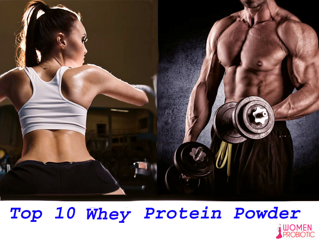 Top 10 Best Whey Protein Powder Supplement Brand For Muscle Building| New List 2017- WomenProbiotic