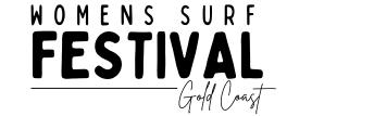 Womens Surf Festival  |   20 Nov 2021   |   Gold Coast