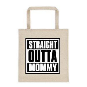 Straight Outta Mommy Canvas Tote