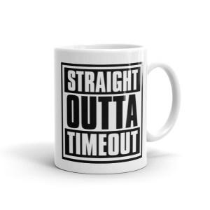 Straight Outta Timeout Mug