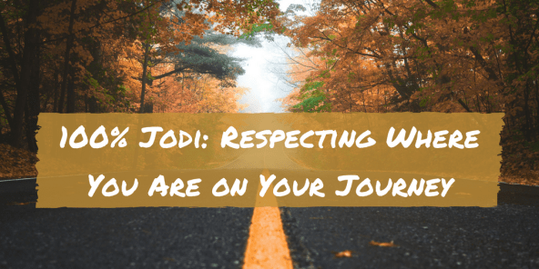 Respecting where you are on your journey