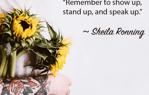 Remeber to show up, stand up and speak up