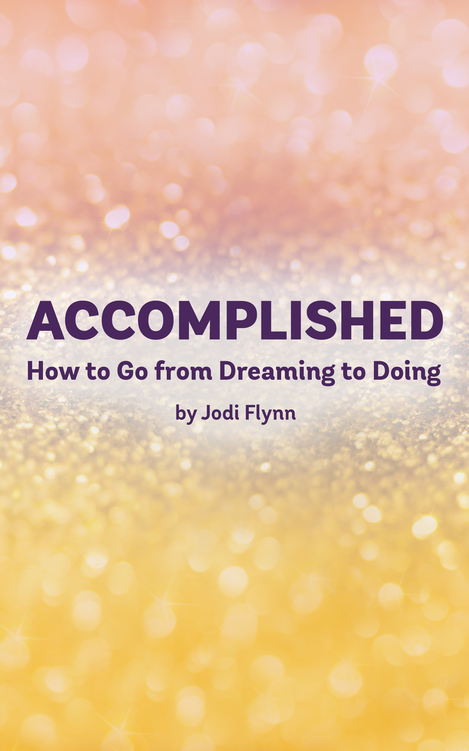 How to go from dreaming to doing