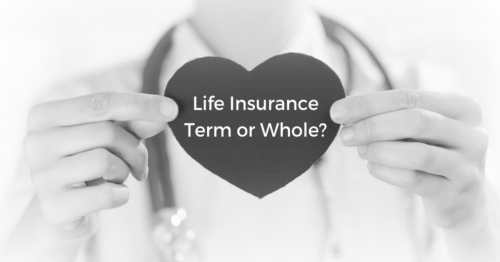 What Is The Best Life Insurance To Buy, Term Or Whole?