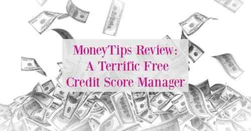 2018 MoneyTips Review – A Terrific Free Credit Score Manager